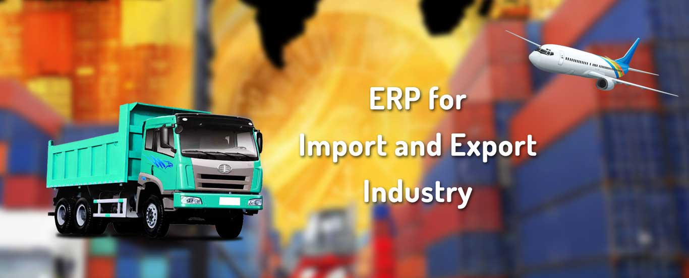 ERP for Import and Export Industry