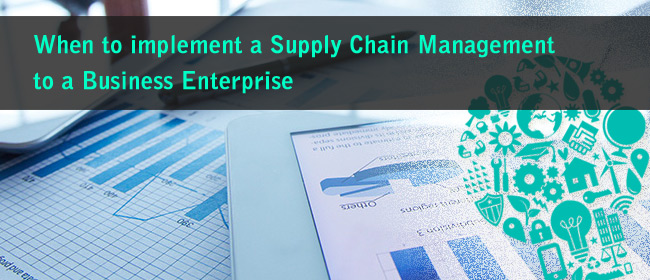 When To Implement A Supply Chain Management Software To A Business Enterprise?